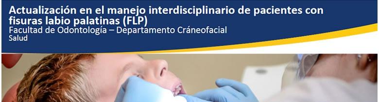 Actualización en el Manejo Interdisciplinario de Pacientes con Fisuras Labio Palatinas (FLP)