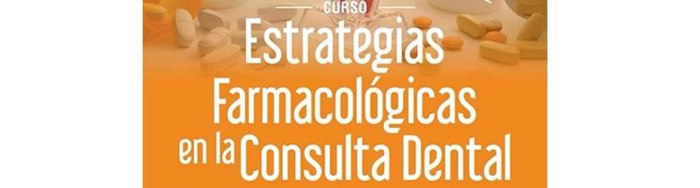 Estrategias farmacológicas en la Consulta Dental