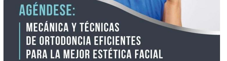 Mecánica y técnicas de Ortodoncia Eficiente para la mejor Estética Facial