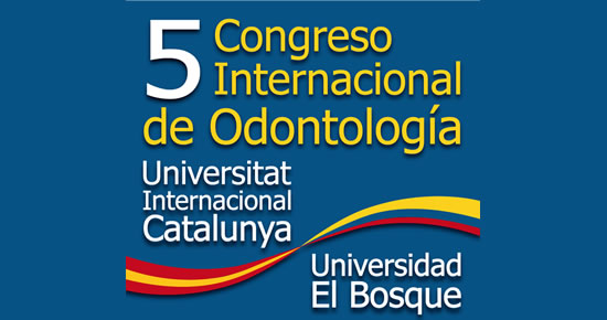 V Congreso Internacional de Odontología - Universitat Internacional de Catalunya - Universidad El Bosque 2012