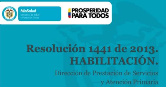 Presentación de la Resolución 1441 de 2013, realizada por el Ministerio de Salud y Protección Social