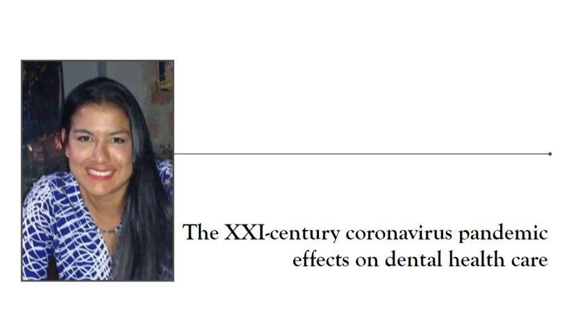 Los Efectos Pandémicos  de Coronavirus  del Siglo XXI En La Atención De Salud Dental